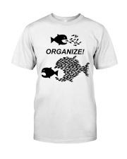 Organize Citizens Unite Activists Unite Labor Classic T-Shirt front