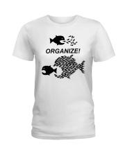 Organize Citizens Unite Activists Unite Labor Ladies T-Shirt thumbnail