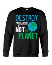Earth Day Shirt Destroy Patriarchy Not The Planet Crewneck Sweatshirt thumbnail
