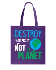 Earth Day Shirt Destroy Patriarchy Not The Planet Tote Bag thumbnail