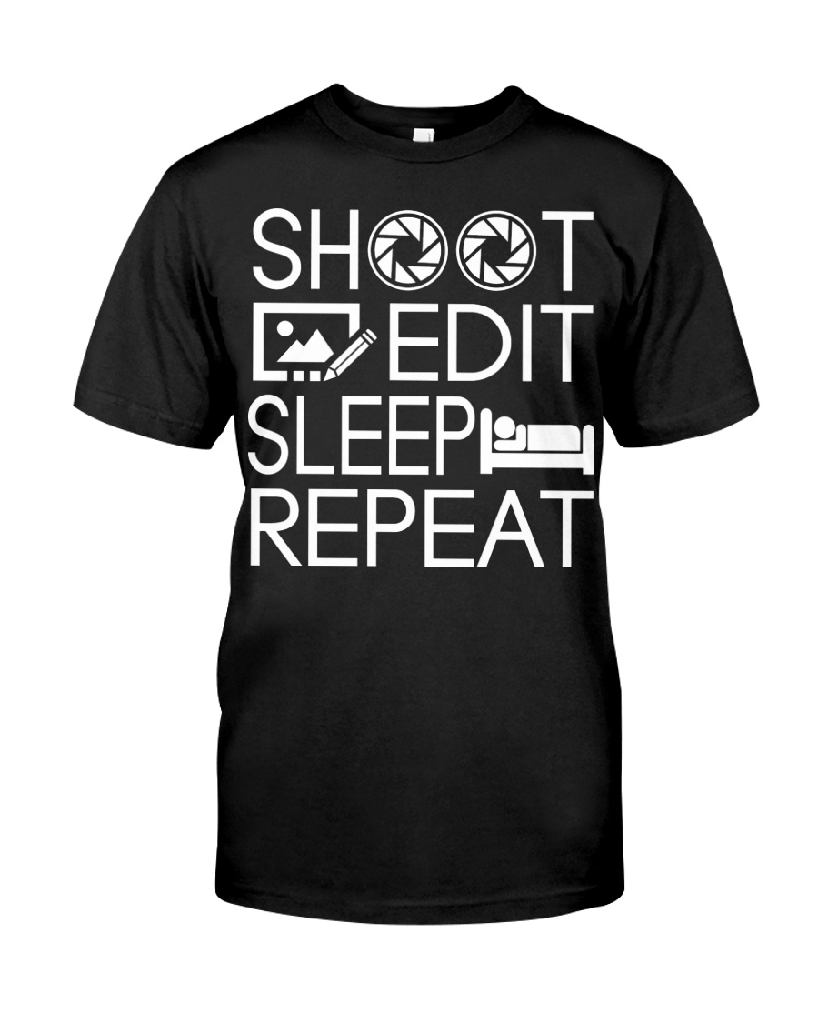 Funny Photography Shirt Shoot Edit Sleep Repeat Classic T-Shirt
