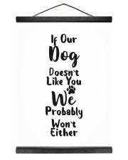 If Our Dog doesn't like you We probably won't  12x16 Black Hanging Canvas front