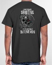 Long range shooting It's like golf but for men Classic T-Shirt garment-tshirt-unisex-back-04