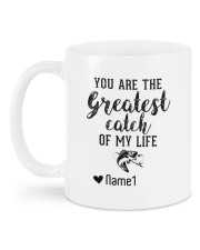 You are the greatest catch of my life Mug back