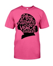 Speak Your Mind Even If Your Voice Shakes Classic T-Shirt front