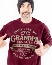 They call me Grandpa because partner in crime Crewneck Sweatshirt apparel-crewneck-sweatshirt-lifestyle-front-33