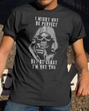 I might not be perfect but at least I'm not you Classic T-Shirt apparel-classic-tshirt-lifestyle-28