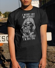 I might not be perfect but at least I'm not you Classic T-Shirt apparel-classic-tshirt-lifestyle-29