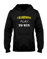 Champions play to win Hooded Sweatshirt front