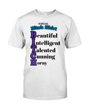 Official Bitch Shirt Beautiful Intelligent Talente Classic T-Shirt front