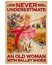 NEVER UNDERESTIMATE AN OLD WOMAN WITH BALLET SHOES 11x17 Poster front
