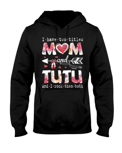 I have two titles Mom an Tutu
