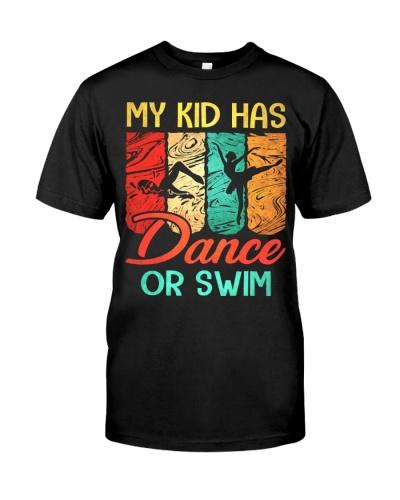 MY KID HAS DANCE OR SWIM