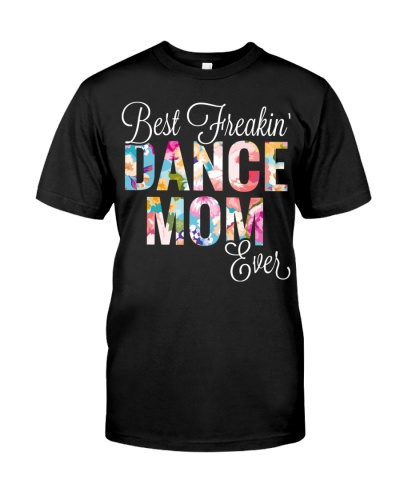 Best Freakin' Dance Mom Ever
