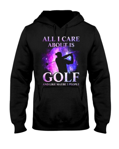 ALL I CARE ABOUT IS GOLF AND LIKE MAYBE 3 PEOPLE