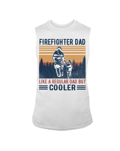 FIREFIGHTER DAD LIKE A REGULAR DAD BUT COOLER