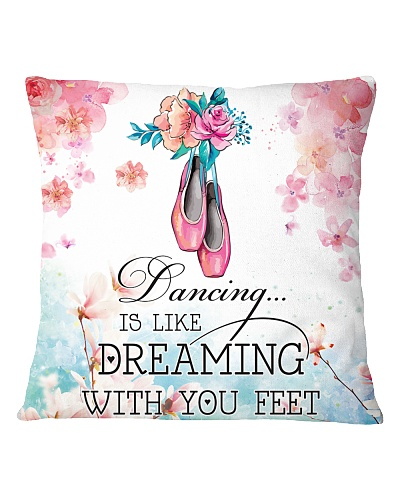 DANCING IS LIKE DREAMING WITH YOU FEET
