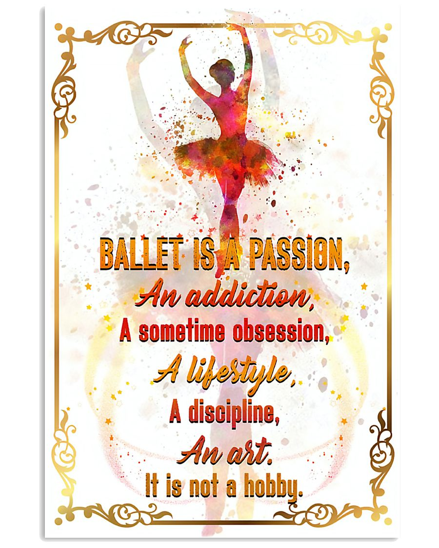 BALLET IS A PASSION  11x17 Poster