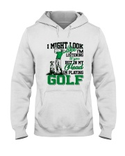 I might look like I'm listening to you Golf Hooded Sweatshirt tile