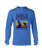 some girls go fishing and drink to much its me  Long Sleeve Tee tile