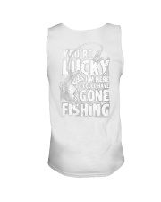 you're lucky i'm here i could have gone fishing Unisex Tank tile