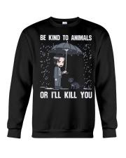 Be Kind To Animals Or I'll Kill You Crewneck Sweatshirt thumbnail