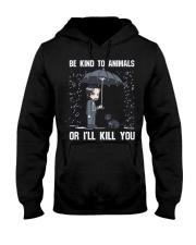 Be Kind To Animals Or I'll Kill You Hooded Sweatshirt thumbnail
