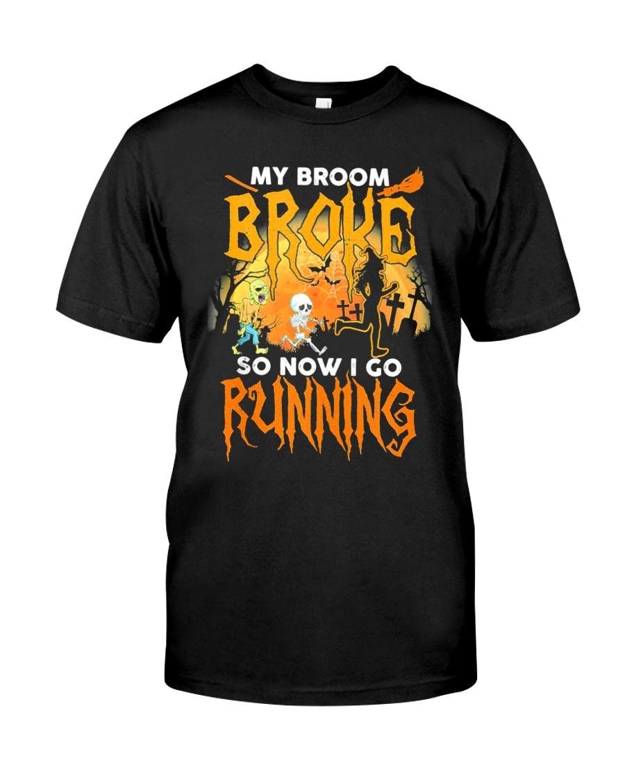 My Broom Broke So Now I Go Running Halloween Classic T-Shirt