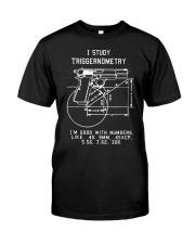 I Study Triggernometry Graphic Guns Classic T-Shirt front