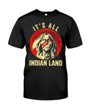 Its All Indian Land Classic T-Shirt front