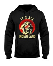 Its All Indian Land Hooded Sweatshirt thumbnail