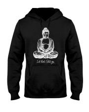 Let That Shit Go Cool Meditating Budd Hooded Sweatshirt thumbnail