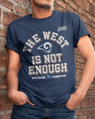 Los Angeles Rams The West Is Not Enough Shirts