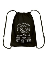 ANY ROCK WILL GET YOU THERE - W Drawstring Bag thumbnail