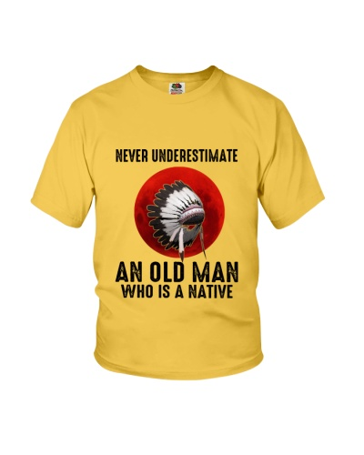 Never Underestimate An Old Man Who Is A Native