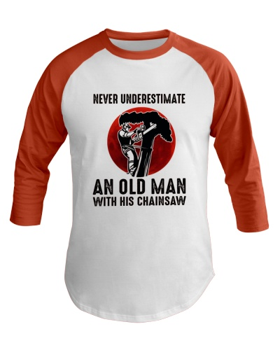 Never Underestimate An Old Man With His Chainsaw