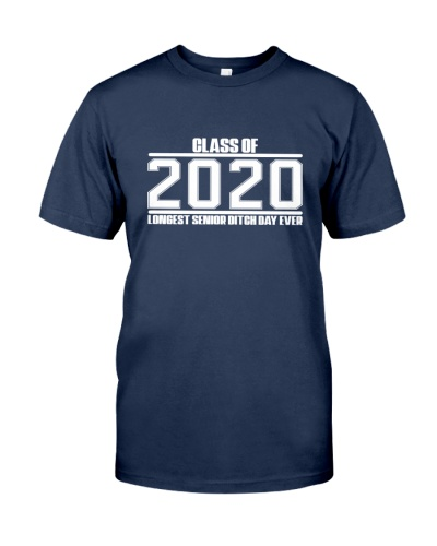Class Of 2020 Longest Senior Ditch Day Ever TShirt