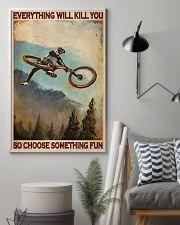 Everything will ki you - So choose something fun 11x17 Poster lifestyle-poster-1