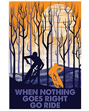 When nothing goes right go ride 11x17 Poster front