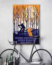 When nothing goes right go ride 11x17 Poster lifestyle-poster-7