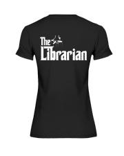 Librarian Librarian Librarian Librarian - Tee  Premium Fit Ladies Tee thumbnail