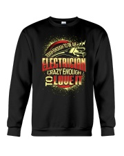 ELECTRICIAN ELECTRICIAN ELECTRICIAN ELECTRICIAN  Crewneck Sweatshirt thumbnail