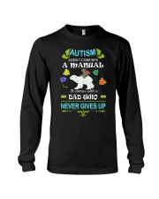 AUTISM DAD NEVER GIVES UP Long Sleeve Tee thumbnail