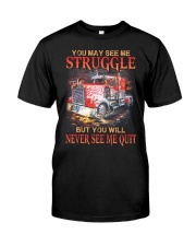 Trucker Never Quit Classic T-Shirt front