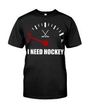 I Need Hockey Classic T-Shirt front