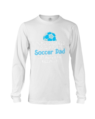 Sexy Soccer Dad Soccer Dad Fathers Day