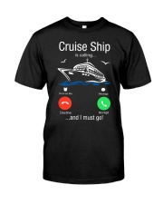 Cruise Ship Is Calling And I Must Go Tee Cruising Classic T-Shirt thumbnail