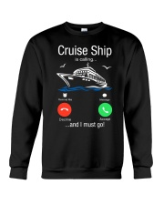 Cruise Ship Is Calling And I Must Go Tee Cruising Crewneck Sweatshirt thumbnail