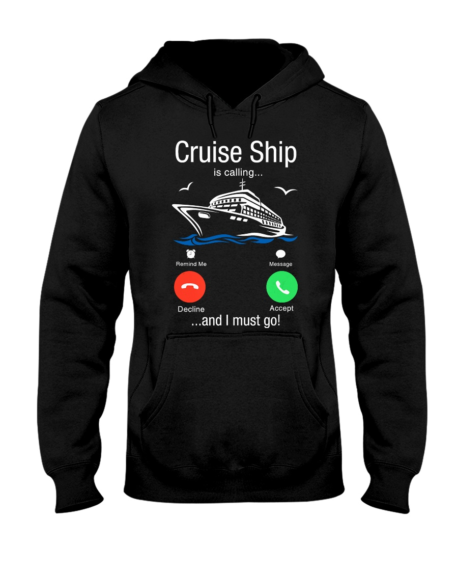 Cruise Ship Is Calling And I Must Go Tee Cruising Hooded Sweatshirt