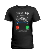 Cruise Ship Is Calling And I Must Go Tee Cruising Ladies T-Shirt thumbnail